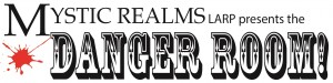 Mystic Realms LARP presents The Danger Room