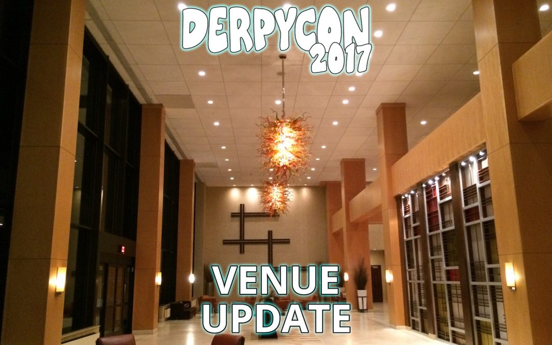 DerpyCon 2017 Venue Update