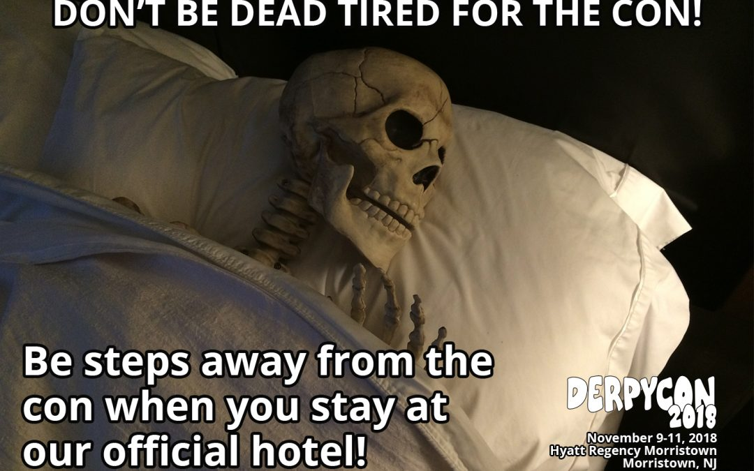Don't be dead tired for the con!