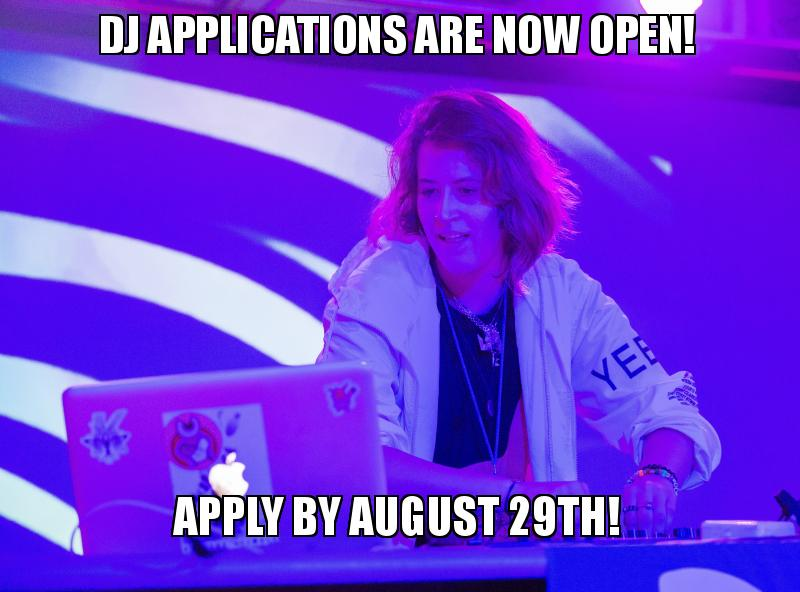 DJ Applications Are Now Live!