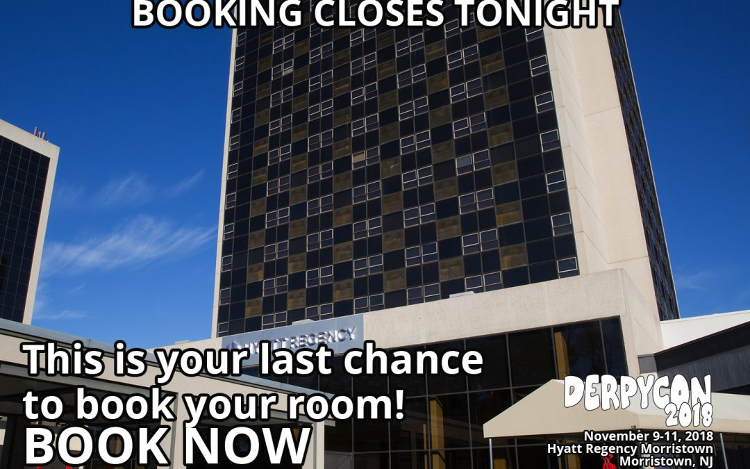 Tonight is the final night! Last Chance to Book Your Room!