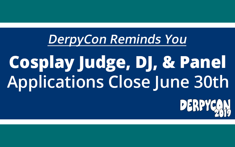 Cosplay Judge, DJ, & Panel Applications Close June 30th!