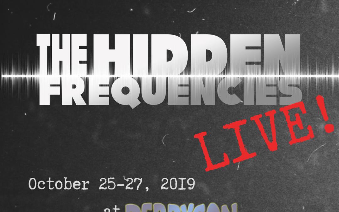 DerpyCon Exclusive: The Hidden Frequencies Live!