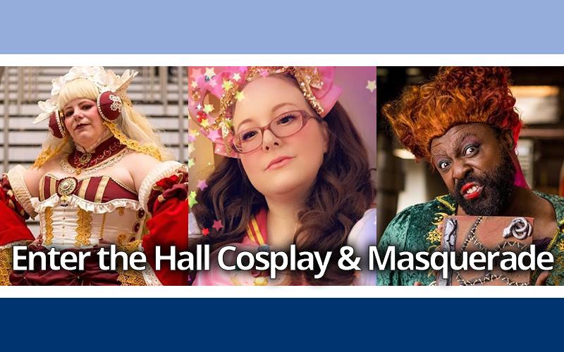 Pre-Con Hall Cosplay & Masquerade Sign-Ups End Friday!