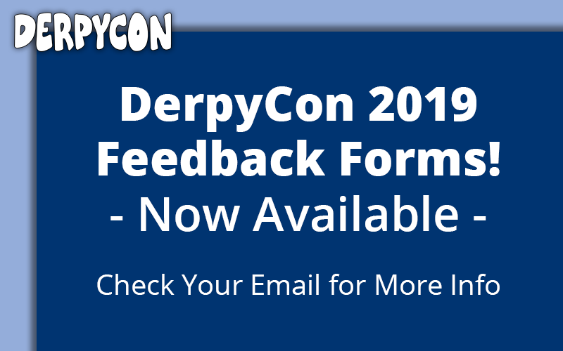 DerpyCon 2019 Feedback Form – Now Available