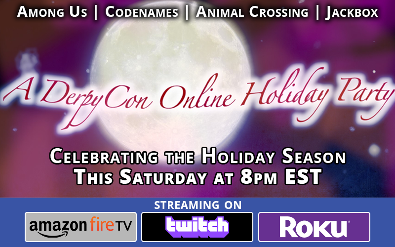 A DerpyCon Online Holiday Party!